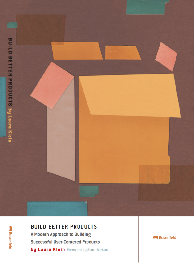 Laura Klein's book Build Better Products teaches teams how to incorporate strategy, empathy, design, and analytics into their development process.